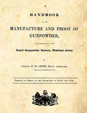 A Handbook of the Manufacture and Proof of Gunpowder