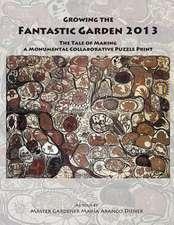 Growing the Fantastic Garden 2013