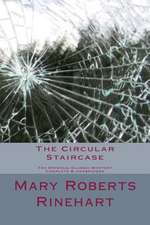The Circular Staircase the Original Classic Mystery Complete & Unabridged