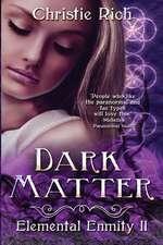 Dark Matter (Elemental Enmity Book II)