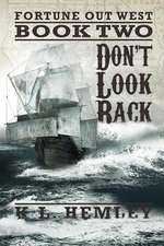 Don't Look Back (Fortune Out West Series - Book Two)