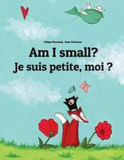 Je Suis Petite, Moi ? Am I Small?