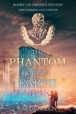 The Phantom of the Earth (Books 1-3 Omnibus Edition)