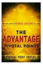 The Advantage Pivotal Points - The Pivotal Guide to Patrick Lencioni's Celebrate