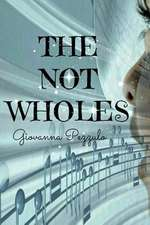 The Not Wholes