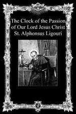The Clock of the Passion of Our Lord Jesus Christ