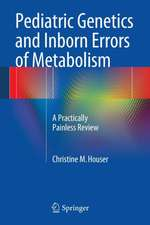 Pediatric Genetics and Inborn Errors of Metabolism: A Practically Painless Review