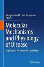 Molecular mechanisms and physiology of disease: Implications for Epigenetics and Health