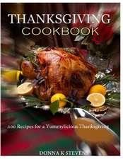 Thanksgiving Cookbook 100 Recipes for a Yummylicious Thanksgiving