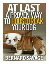At Last a Proven Way to Housebreak Your Dog