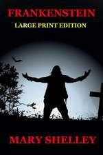 Frankenstein - Large Print Edition