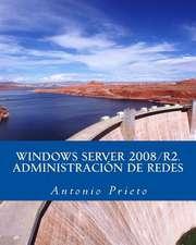 Windows Server 2008/R2. Administracion de Redes