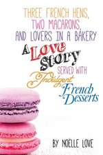 Three French Hens, Two Macarons, and Lovers in a Bakery