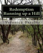 Redemption Running Up a Hill