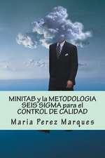 Minitab y La Metodologia Seis SIGMA Para El Control de Calidad
