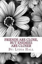 Friends Are Close, But Enemies Are Closer
