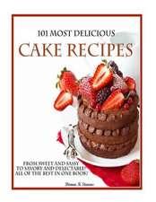 101 Most Delicious Cake Recipes