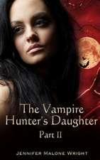 The Vampire Hunter's Daughter