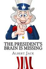 The President's Brain Is Missing