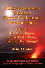 A Photographer's Guide to Hawaii Volcanoes National Park