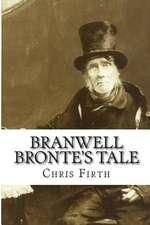 Branwell Bronte's Tale