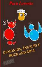 Demonios, Angeles y Rock and Roll