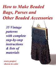 How to Make Beaded Bags, Purses and Other Beaded Accessories