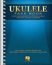 Ukulele Fake Book: Full Size Edition