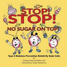 Stop! Stop! No Sugar on Top!