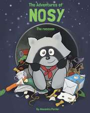 The Adventures of Nosy the Raccoon