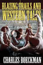 Blazing Trails and Western Tales