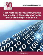 Test Methods for Quantifying the Propensity of Cigarettes to Ignite Soft Furnishings. Volume 2.