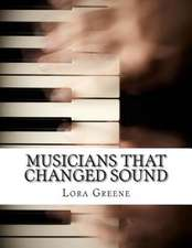 Musicians That Changed Sound