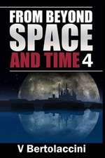 From Beyond Space and Time 4