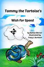 Tommy the Tortoise's Wish for Speed