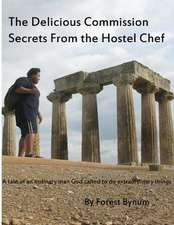The Delicious Commision Secrets from the Hostel Chef