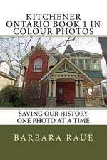 Kitchener Ontario Book 1 in Colour Photos