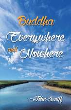 Buddha Everywhere and Nowhere