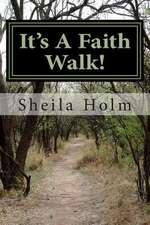 It's a Faith Walk