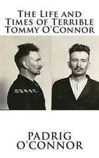 The Life and Times of Terrible Tommy O'Connor