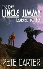 The Day Uncle Jimmy Learned to Fly