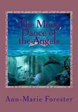 The Moon Dance of the Angels