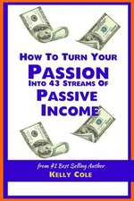 How to Turn Your Passion Into 43 Streams of Passive Income