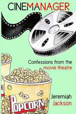 Cinemanager... Confessions from the Movie Theatre
