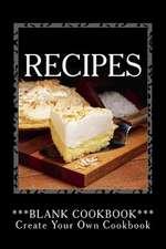 Recipes - Blank Cookbook