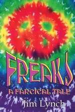 Freaks -- A Farcical Tale