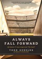 """Always Fall Forward: Life Lessons I'll Never Forget from """"The Coach"""""""