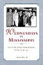 Wednesdays in Mississippi:  Proper Ladies Working for Radical Change, Freedom Summer 1964
