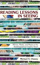 Reading Lessons in Seeing: Mirrors, Masks, and Mazes in the Autobiographical Graphic Novel