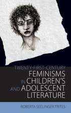 Trites, R:  Twenty-First Century Feminisms in Children's and